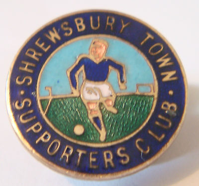 SHREWSBURY TOWN Vintage SUPPORTERS CLUB badge Maker JEWELLERY CO DUBLIN EMPIRE