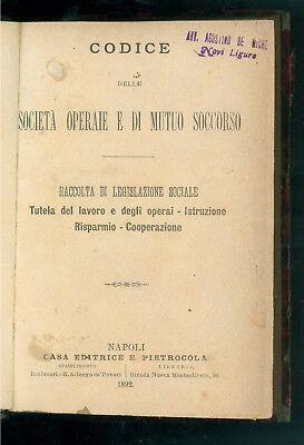 CODICE DELLE SOCIETA' OPERAIE E DI MUTUO SOCCORSO PIETROCOLA 1892 DIRITTO