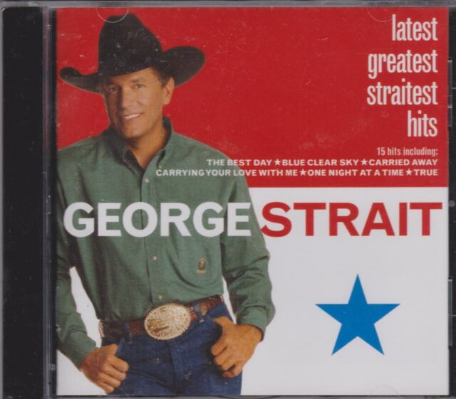 GEORGE STRAIT - LATEST GREATEST STRAITEST HITS - CD - NEW -