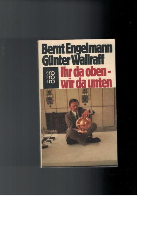Bernt und Günter Wallraff Engelmann - Ihr da oben, wir da unten - 1977