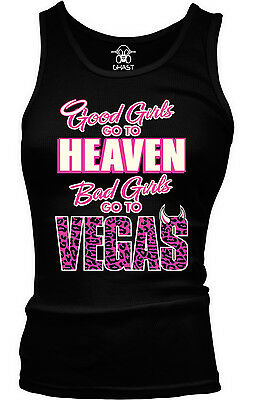 Good Girls Go To Heaven Bad Girls Vegas Party Drinking Stays Fun Girls Tank Top