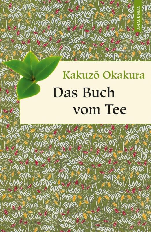 Das Buch vom Tee Okakura, Kakuzo Geschenkbuch Weisheit