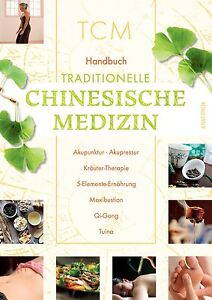 Handbuch Traditionelle Chinesische Medizin (TCM) von Hans-Ulrich Hecker, ...