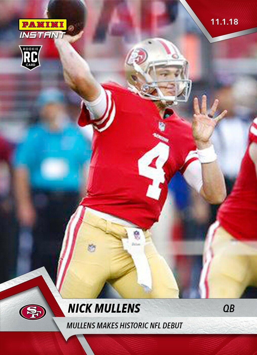 Nick Mullens RC - 2018 Panini Instant #83 – November 2 **PRE-SALE**