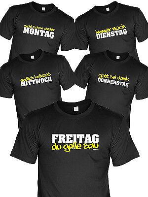 Sprüche T-Shirt Wochentage - Arbeitsshirt - coole / lustige Tage T-Shirt Arbeit  (Coole Sprüche T-shirt)