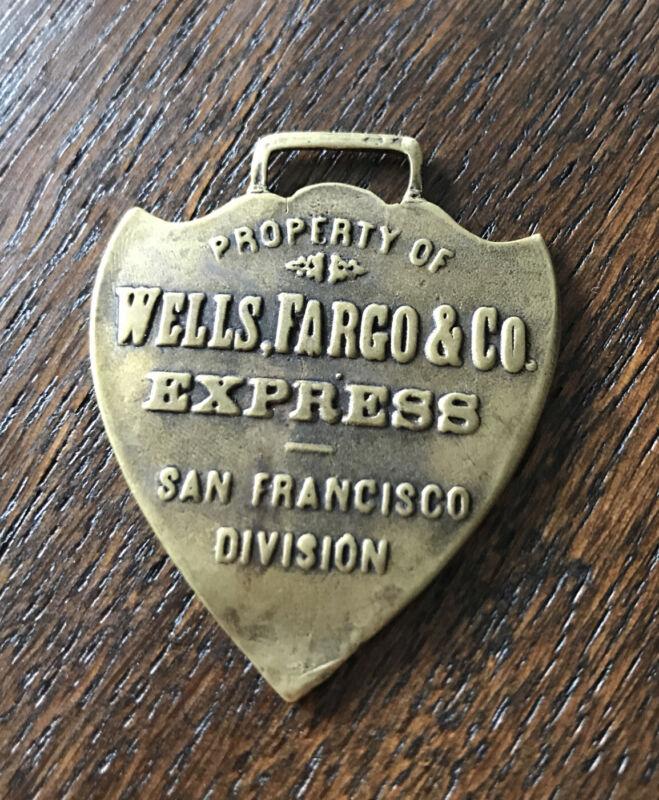 RARE ANTIQUE Wells Fargo & Co Express San Francisco Division Brass Watch Fob