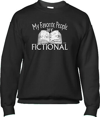 My Favorite People Are Fictional Bookworm Nerd Reading Saying Mens Sweatshirt People Mens Sweatshirt