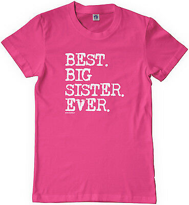 Threadrock Girls Best Big Sister Ever Youth T-shirt Sibling Slogan