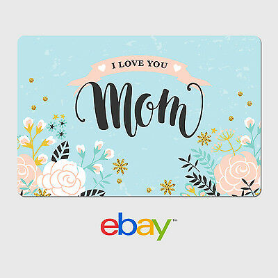 eBay Digital Gift Card - Mother's Day - I Love You Mom  -  Fast Email Delivery