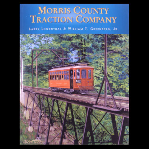 VINTAGE NEW JERSEY TROLLEY SYSTEM: Morris County Traction by Lowenthal FREE SHIP