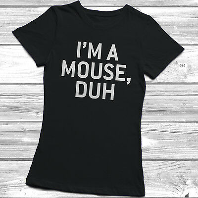I'm A Mouse Duh T-shirt Womens Ladyfit Mean Girls Fancy Dress Halloween Costume - Mean Girls Halloween