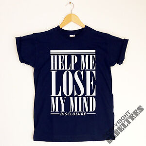 Disclosure T-SHIRT Help Me Lose My Mind - London Grammar Album song lyrics print