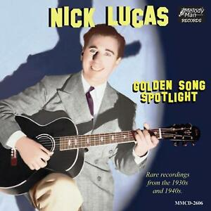 NICK LUCAS - Golden Song Spotlight (Rare recordings from the 1930's and 1940's)