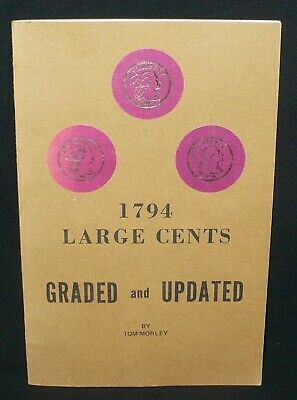 1794 Large Cents Graded and Updated by Tom Morley
