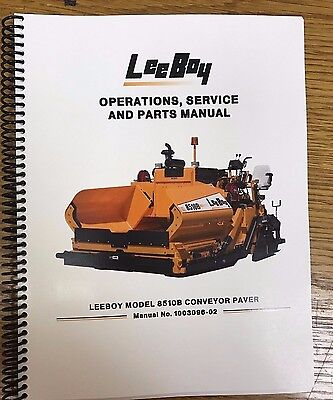 Oem Leeboy 8510b Conveyor Paver Operation Service Parts Manual Book
