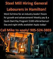 STEEL MILL HIRING GENERAL LABOURERS - NO EXPERIENCE NEEDED!