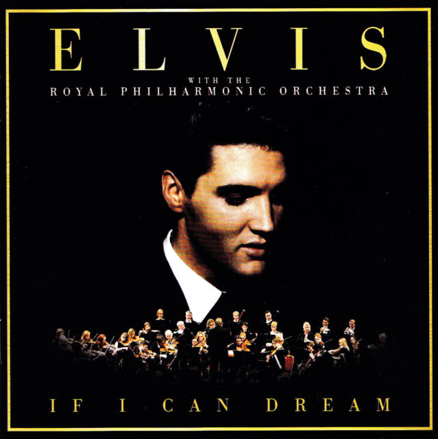 ELVIS WITH THE ROYAL PHILHARMONIC ORCHESTRA - CD - IF I CAN DREAM