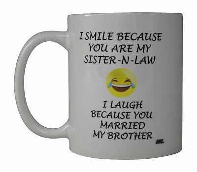 Best Funny Coffee Mug Cup Office Gift For Sister In Law Married My Brother