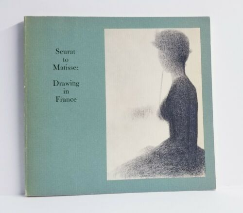 Seurat to Matisse: Drawing in France Exhibition Catalog Museum of Modern Art NYC