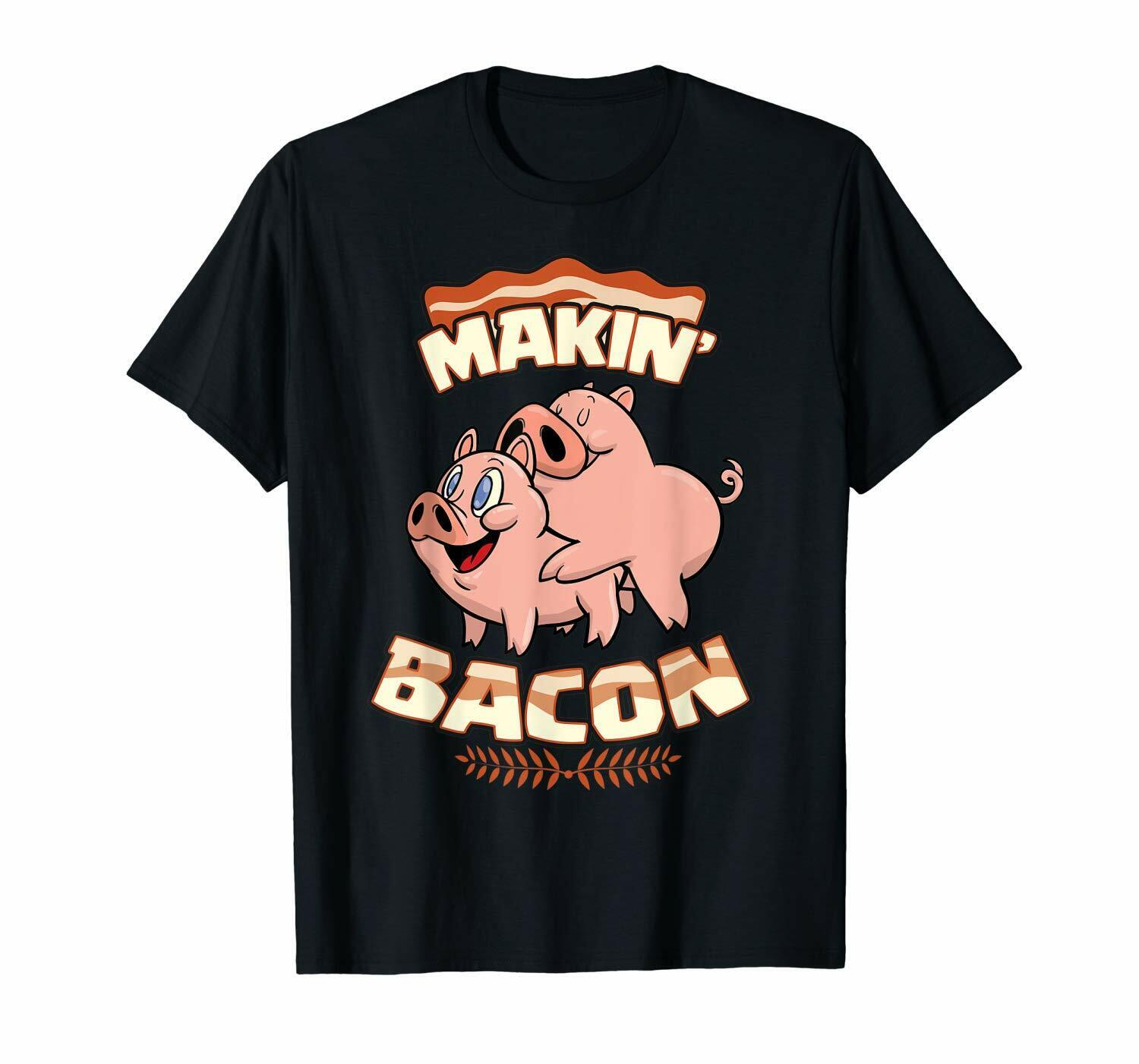 Makin Bacon Funny graphic T-shirt Adult humor tee P33