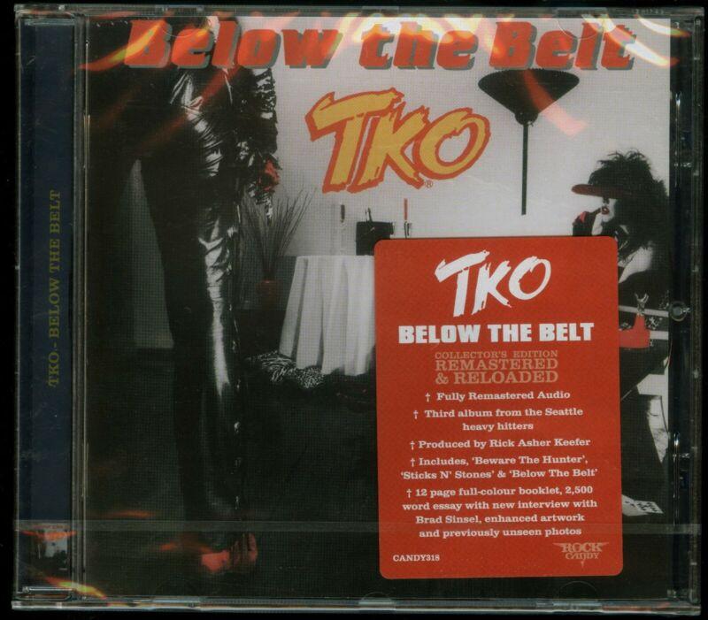 TKO Below The Belt CD new Rock Candy Records