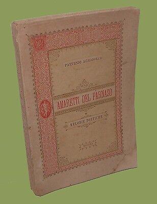 Amaretti del Parnaso e melodie poetiche Partenio Agrodolce Modena 1886 Poesia