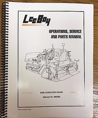 Oem Leeboy 8500 Conveyor Paver Operation Service Parts Manual Book