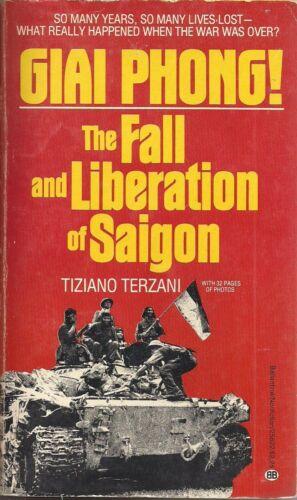Giai Phong! The Fall and Liberation of Saigon by Tiziano Terzani