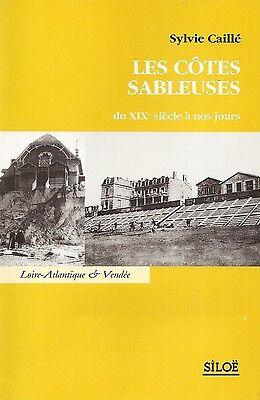 Les côtes sableuses du XIXe siècle à nos jours - Sylvie Caillé