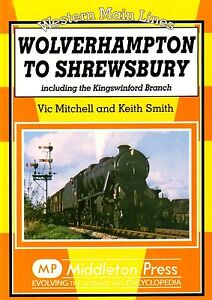 Wolverhampton to Shrewsbury: Including the Kingswinford Branch by Vic...