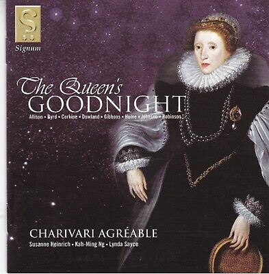 The Queen's Goodnight  DOWLAND GIBBONS ROBINSON BYRD HUME  charivari agreable