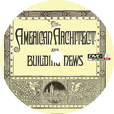 American Architect And Building News  1878 1922 Issues  Vintage Magazine On Dvd
