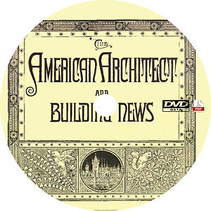 American Architect and Building News {1878-1922 Issues} Vintage Magazine on DVD