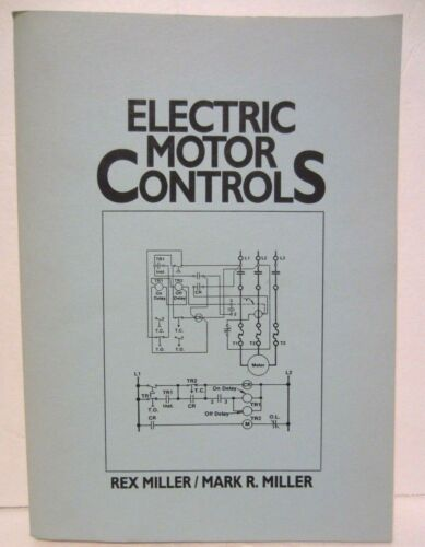 Electric Motor Controls Rex Miller Mark R. Miller Softcover 1992 ISBN 0132493764
