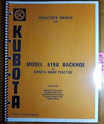 Kubota 619b 629 Backhoe For B6000 B7100 Tractor Owner Operators Parts Manual