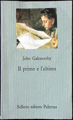 John Galsworthy, Il primo e l'ultimo, Ed. Sellerio, 1995