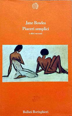Jane Bowles, Piaceri semplici e altri racconti, Ed. Boringhieri, 1992