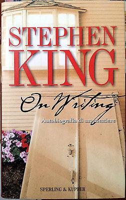 Stephen King, On writing: autobiografia di un mestiere, Ed. Sperling & Kupfer...