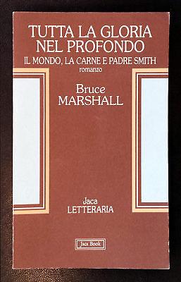Bruce Marshall, Tutta la gloria nel profondo, Ed. Jaca Book, 1993