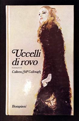 Colleen McCullough, Uccelli di rovo, Ed. Bompiani, 1983