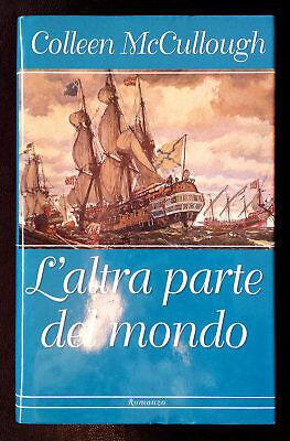 Colleen McCullough, L'altra parte del mondo, Ed. MondoLibri, 2001