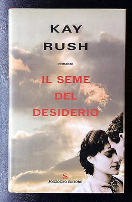 Kay Rush, Il seme del desiderio, Ed. Sonzogno, 2007
