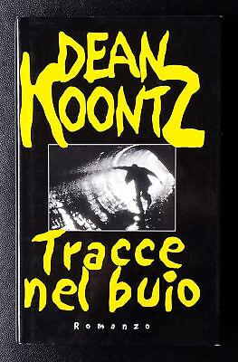 Dean Koontz, Tracce nel buio, Ed. MondoLibri, 2000