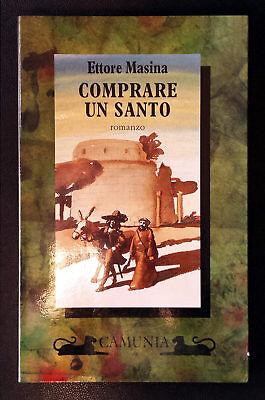 Ettore Masina, Comprare un Santo, Ed. Camunia, 1994
