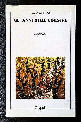 Luciano Ricci, Gli anni delle ginestre, Ed. Cappelli, 1987