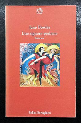 Jane Bowles, Due signore per bene, Ed. Boringhieri, 1993
