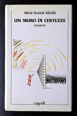 Maria Rosaria Ribolla, Un muro di certezze, Ed. Cappelli, 1984