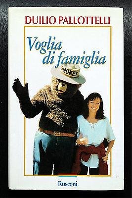 Duilio Pallottelli, Voglia di famiglia, Ed. Rusconi, 1995