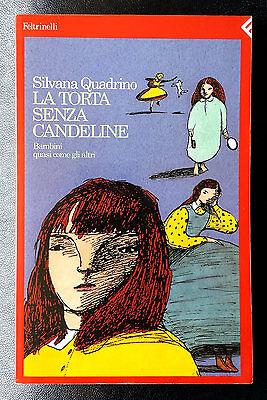 Silvana Quadrino, La torta senza candeline, Ed. Feltrinelli, 1994