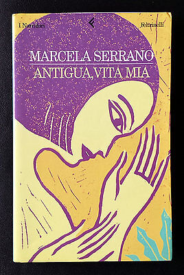 Marcela Serrano, Antigua, vita mia, Ed. Feltrinelli, 2000